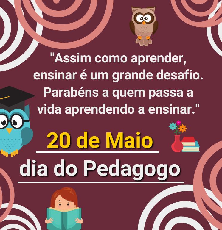 """""""Assim como aprender, ensinar é um grande desafio. Parabéns a quem passa a vida aprendendo a ensinar.""""  20 de Maio dia do Pedagogo 🦉"""