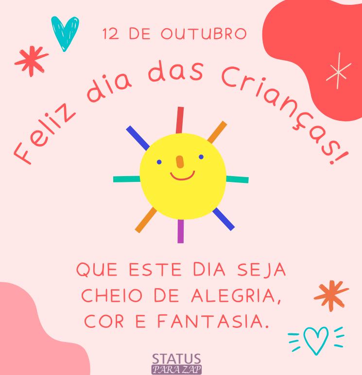 Que este dia seja cheio de alegria, cor e fantasia. Feliz dia das Crianças!
